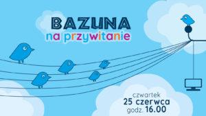Bazuna-na-przywitanie_data